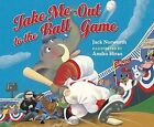 Take Me Out to the Ball Game by Amiko Hirao, Jack Norworth (Board book, 2016)