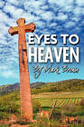 Eyes to Heaven by Mark Brown (Paperback / softback)