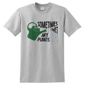 6472bec3 Sometimes I Wet My Plants T-shirt Funny Gardening Christmas Gift For ...