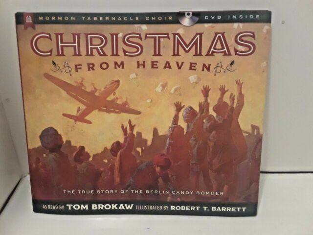 Christmas from Heaven : The True Story of the Berlin Candy Bomber by Tom Brokaw