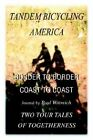 Tandem Bicycling America: Border to Border by Paul Wittreich (Paperback / softback, 2002)