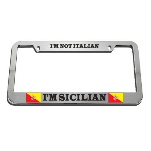 I/'M Not Italian I/'M Sicilian License Plate Frame Tag Holder