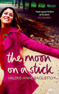 """AS NEW"" The Moon on a Stick, Baglietto, Valerie-Anne, Book"