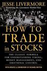 How to Trade In Stocks by Jesse Livermore (Paperback, 2006)