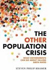 The Other Population Crisis: What Governments Can Do About Falling Birth Rates by Steven Philip Kramer (Paperback, 2014)