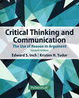 Critical Thinking and Communication: The Use of Reason in Argument by Barbara Warnick, Kristen H. Tudor, Edward S. Inch (Paperback, 2013)