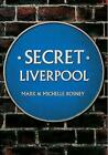 Secret Liverpool by Mark Rosney, Michelle Rosney (Paperback, 2015)