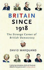 Britain Since 1918: The Strange Career of British Democracy by David Marquand (Paperback, 2009)