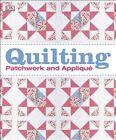 Quilting: Patchwork and Applique by DK Publishing (Dorling Kindersley) (Hardback, 2014)