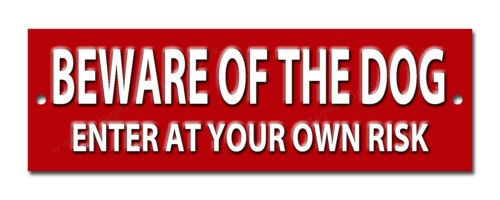 BEWARE OF THE DOG ENTER AT YOUR OWN RISK METAL SIGN,DOG SECURITY SIGN 8X2.5