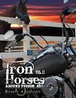 Iron Horses Around Tucson, AZ Vol. II by Bobbie Atchison (Paperback / softback, 2011)