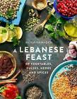 A Lebanese Feast of Vegetables, Pulses, Herbs and Spices by Mona Hamadeh (Paperback, 2015)