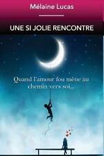 Une Si Jolie Rencontre : Quand l'amour Fou Mêne à la Connaissance de Soi by...