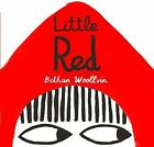 Little Red by Bethan Woollvin (2016, Picture Book)