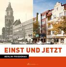 Einst und Jetzt. Berlin-Friedenau von Juliane Last (2015, Gebundene Ausgabe)