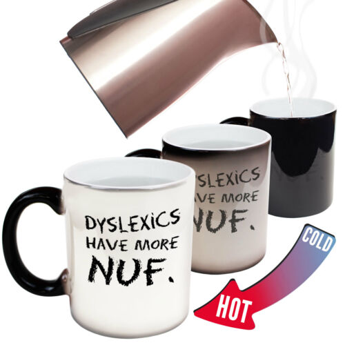 Funny Mugs Dyslexics Have More Nuf Fun Gift Christmas COLOUR CHANGING NOVELTY MU