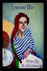 Love and War by MS Ariel Amber Johnson 9781410715739 Hardback 2003