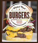 Wicked Good Burgers: Fearless Recipes and Uncompromising Techniques for the Ultimate Patty by Chris Hart, Andy Husbands, Andrea Pyenson (Paperback, 2015)