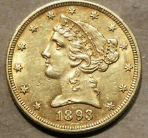 1893 $5 Liberty Head Gold Half Eagle Coin About Uncirculated A UNC AU