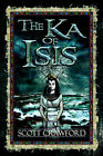 The Ka of Isis by Scott Crawford (Paperback / softback, 2006)