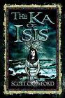The Ka of Isis by Scott Crawford (Paperback / softback, 2006)