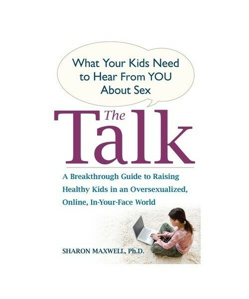 """Sharon Maxwell """"The Talk: What Your Kids Need to Hear from You about Sex"""""""