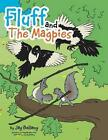 Fluff and the Magpies by Jay Bellamy (Paperback / softback, 2014)
