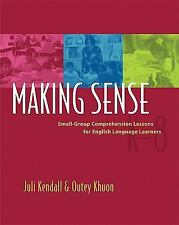 Making Sense: Small-Group Comprehension Lessons for English Language Learners K