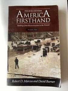 America Firsthand: Readings from Reconstruction to the Present Marcus, Robert D