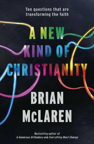 A New Kind of Christianity: Ten Questions That are Transforming .9780340995488
