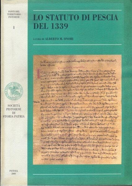 LO STATUTO DI PESCIA DEL 1339 ALBERTO M. ONORI A47