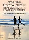 Essential Guide to Treat Diabetes and to Lower Cholesterol - Second Edition by Howard T M S Joe (Paperback / softback, 2015)