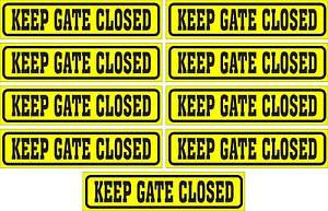 LOT-OF-9-GLOSSY-STICKERS-KEEP-GATE-CLOSED-FOR-INDOOR-OR-OUTDOOR-USE