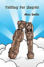 Calling for Angels by Alex Smith (Paperback, 2010)