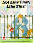 Not Like That, Like This! by Tony Bradman, Joanna Burroughes (Paperback, 1996)
