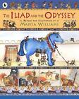 The Iliad and the Odyssey by Marcia Williams (Paperback, 2006)