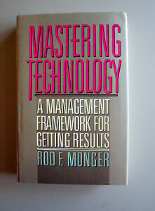 Mastering-Technology-A-Management-Framework-for-Getting-Results-by-Monger-FIRST
