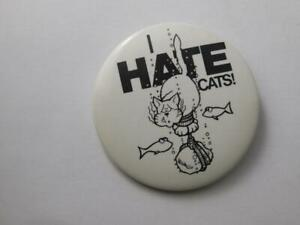 I HATE CATS VINTAGE HAT VEST BUTTON PIN FUNNY COMIC PROTEST PET COLLECTOR