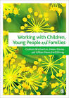 Working with Children, Young People and Families by SAGE Publications Ltd (Paperback, 2010)