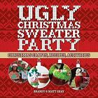 Ugly Christmas Sweater Party: Christmas Crafts, Recipes, Activities by Matt Shay, Brandy Shay (Paperback, 2016)