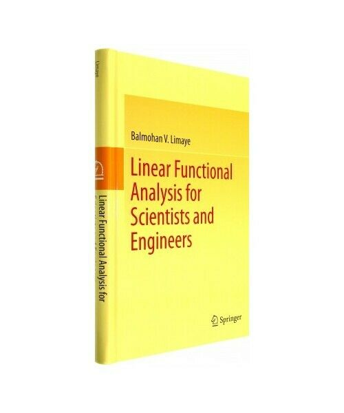 """Balmohan V. Limaye """"Linear Functional Analysis for Scientists and Engineers"""""""