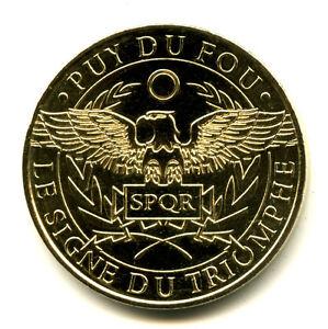 85 LE PUY DU FOU Le signe du triomphe, 2017, Monnaie de Paris - France - Type: Monnaie de Paris Thme: Animaux Epoque: XXIme sicle Genre: Médaille Touristique Année: 2017 Métal: Nordic Gold - France