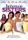 Between Sisters 0741952769897 DVD Region 1