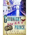 Goodnight Sweet Prince by David Dickinson (Paperback, 2007)