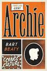 Twelve-Cent Archie by Bart Beaty (Hardback, 2014)