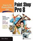 How to Do Everything with Paint Shop Pro 8 by Rowena Portch, Dave Huss (Paperback, 2002)