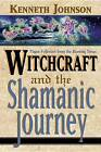 Witchcraft and the Shamanic Journey: Pagan Folkways from the Burning Times by Kenneth Johnson (Paperback, 1998)