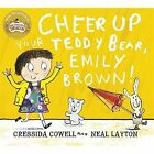Cheer Up Your Teddy Emily Brown by Cressida Cowell (Paperback, 2015)