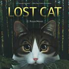 Lost Cat by Roger Mader (Hardback, 2013)