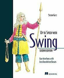 Up to Speed with Swing: User Interfaces with Java Founda... | Buch | Zustand gut